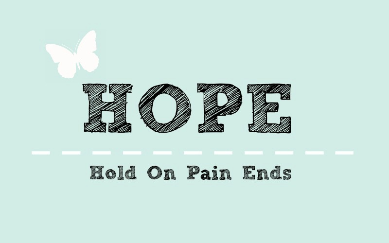 Hope Acronym - Hold On Pain Ends