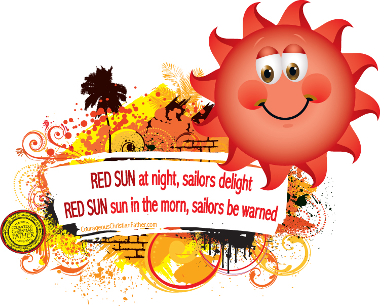 Red sun at night, sailors delight - Red sun in the morn, sailors be warned