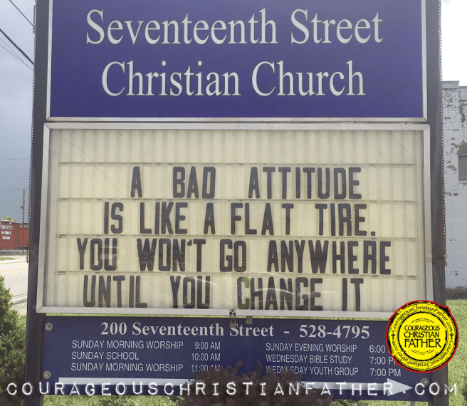 A Bad Attitude is like a flat tire. You won't go anywhere until you change it. Seventeenth Street Christian Church - Corbin, KY