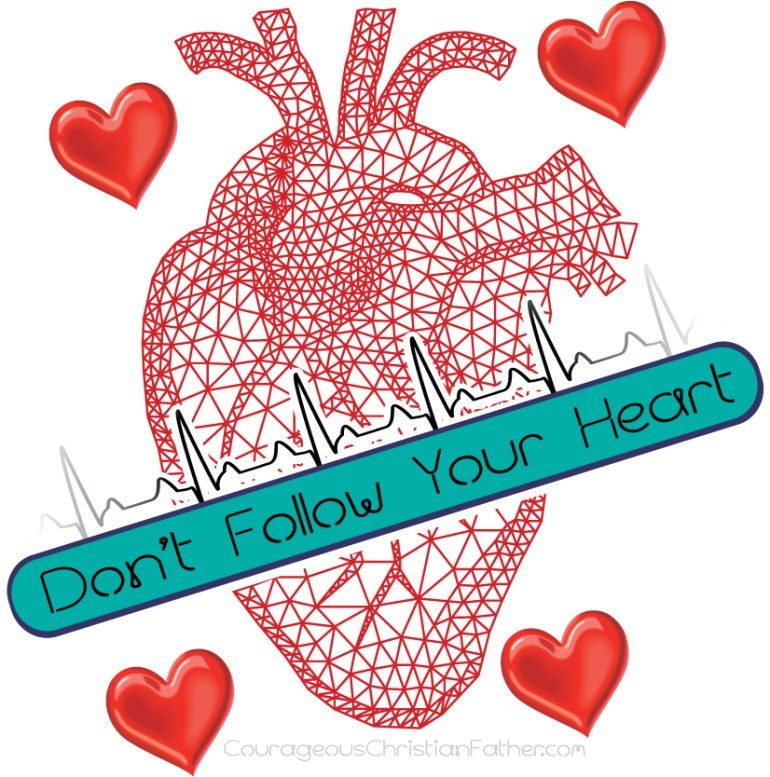 Don't Follow Your Heart