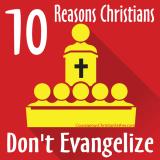 10 Reasons Christians Don't Evangelize