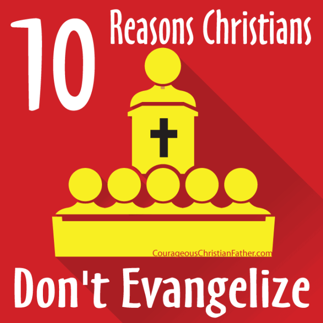 10 Reasons Christians Don't Evangelize