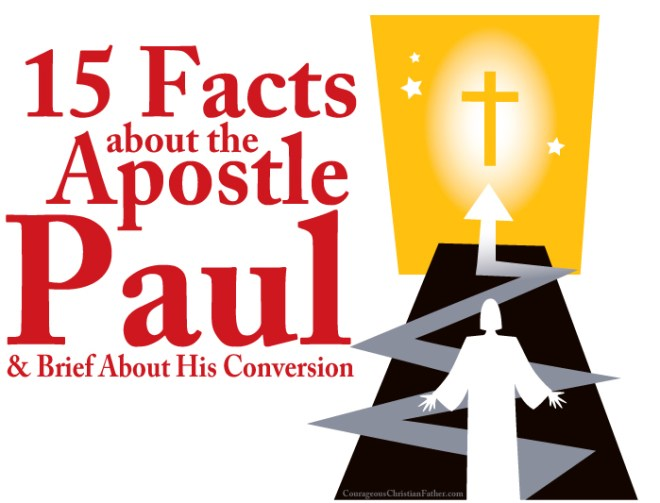15 Facts about the Apostle Paul & Brief About His Conversion