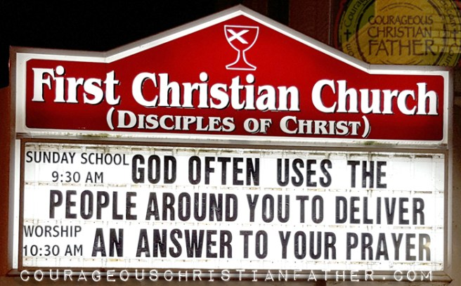 God often uses the people around you to deliver an answer to your prayer. (First Christian Church - Disciples of Christ - Corbin, KY)