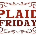 Plaid Friday