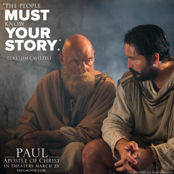 The People Must Know Your Story. - Luke (Jim Caviezel) - Paul, Apostle of Christ #PaulMovie