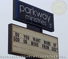 Do you want More of God or More From God. Parkway Ministries Corbin, KY Church Sign