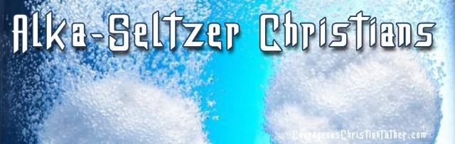 Alka-Seltzer Christians