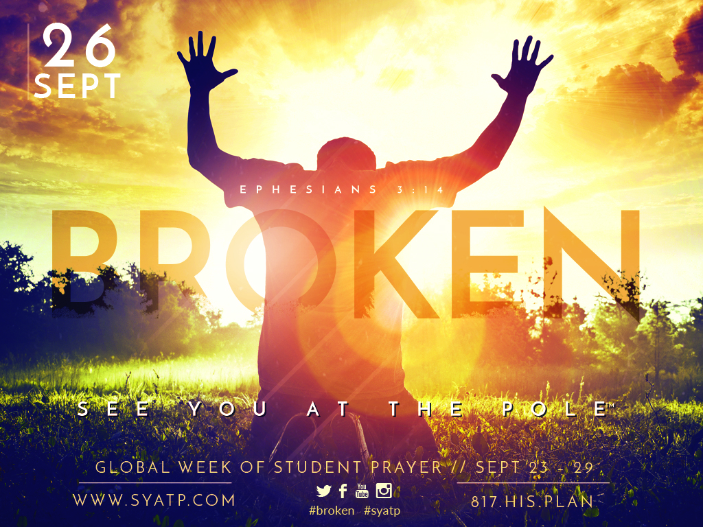 See You At the Pole 2018 - Broken