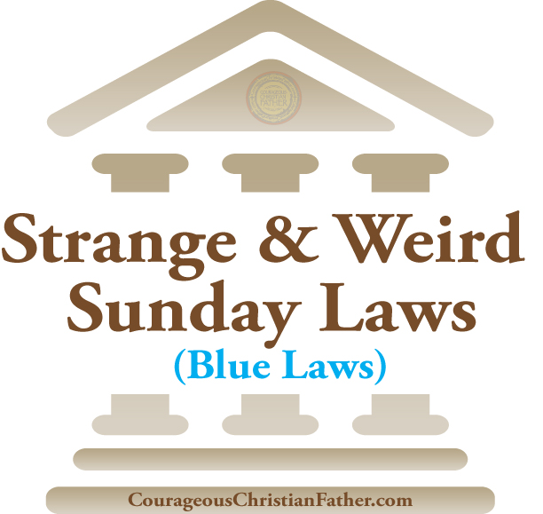 30+ Strange & Weird Sunday Laws (Blue Laws)