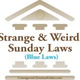 Strange & Weird Sunday Laws (Blue Laws)