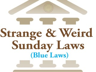 Strange & Weird Sunday Laws (Blue Laws)