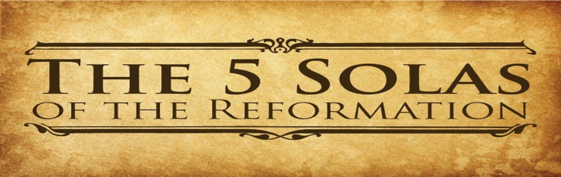 The 5 Solas of Reformed Theology