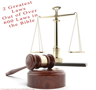 2 Greatest Laws out of over 600 Laws in the Bible