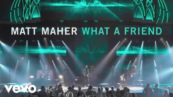 What A Friend by Matt Maher