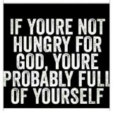 Not Hungry for God?