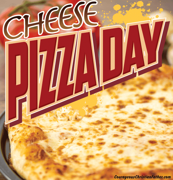 Cheese Pizza Day - A day to honor the plain Jane pizza with cheese only, no toppings. #CheesePizzaDay