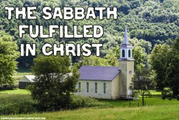 The Sabbath Fulfilled in Christ - What if the Sabbath is not a day like Saturday or Sunday but has been for filled in Jesus Christ? Making Him the Sabbath!