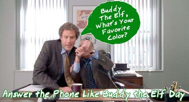 Answer the Phone Like Buddy the Elf Day - A day to have some fun and answer your phone like Buddy the Elf did. #AnswerThePhoneLikeBuddyTheElfDay