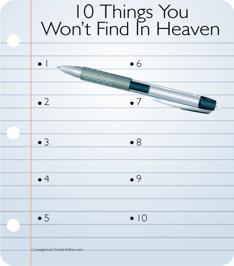 10 Things You Won't Find In Heaven - a list of ten things that you won't find in Heaven.