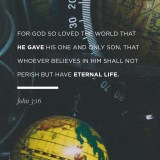 """""""For God so loved the world, that He gave His [e]only begotten Son, that whoever believes in Him shall not perish, but have eternal life.   John 3:16 Day"""