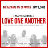 """Love One Another - National Day of Prayer the 2019. The theme comes from the words of Jesus in John 13:34, """"Love one another. Just as I have loved you."""""""