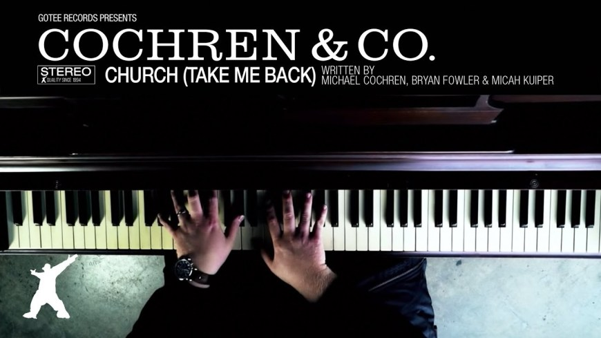 "Church (Take Me Back) by Cochren & Co. - ""Take me back To the place that feels like home To the people I can depend on ..."