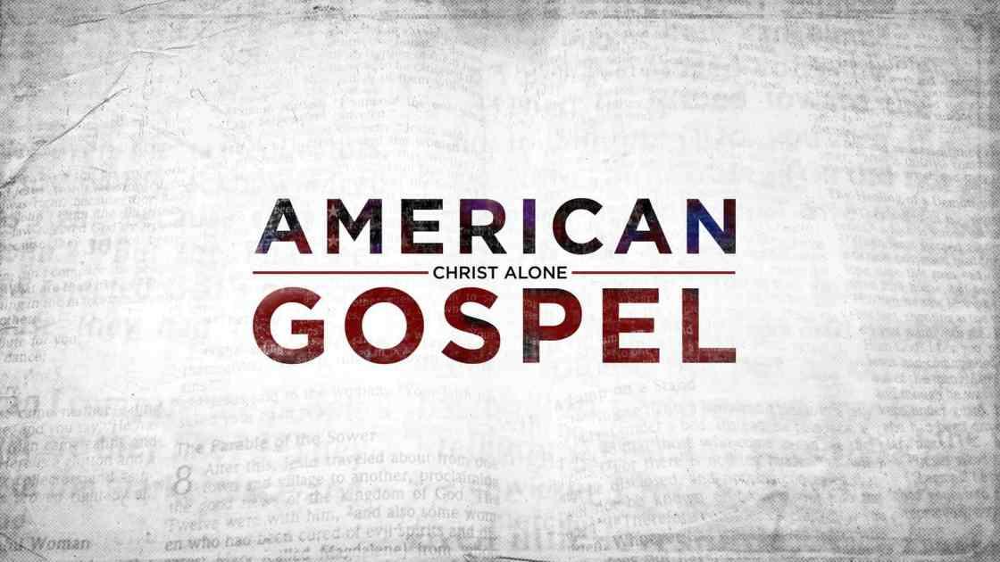 American Gospel: Christ Alone Film