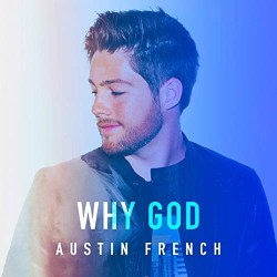 Why God by Austin French Is this weeks Christian Music Mondays. I share the music video and lyrics. 🎶 🎵