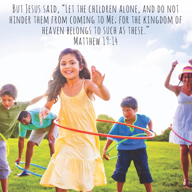 VOTD August 16 - But Jesus said, Let the children alone, and do not hinder them from coming to Me; for the kingdom of heaven belongs to such as these. Matthew 19:14 NASB