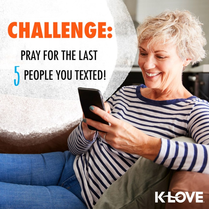Pray for the Last 5 People You Texted Challenge!