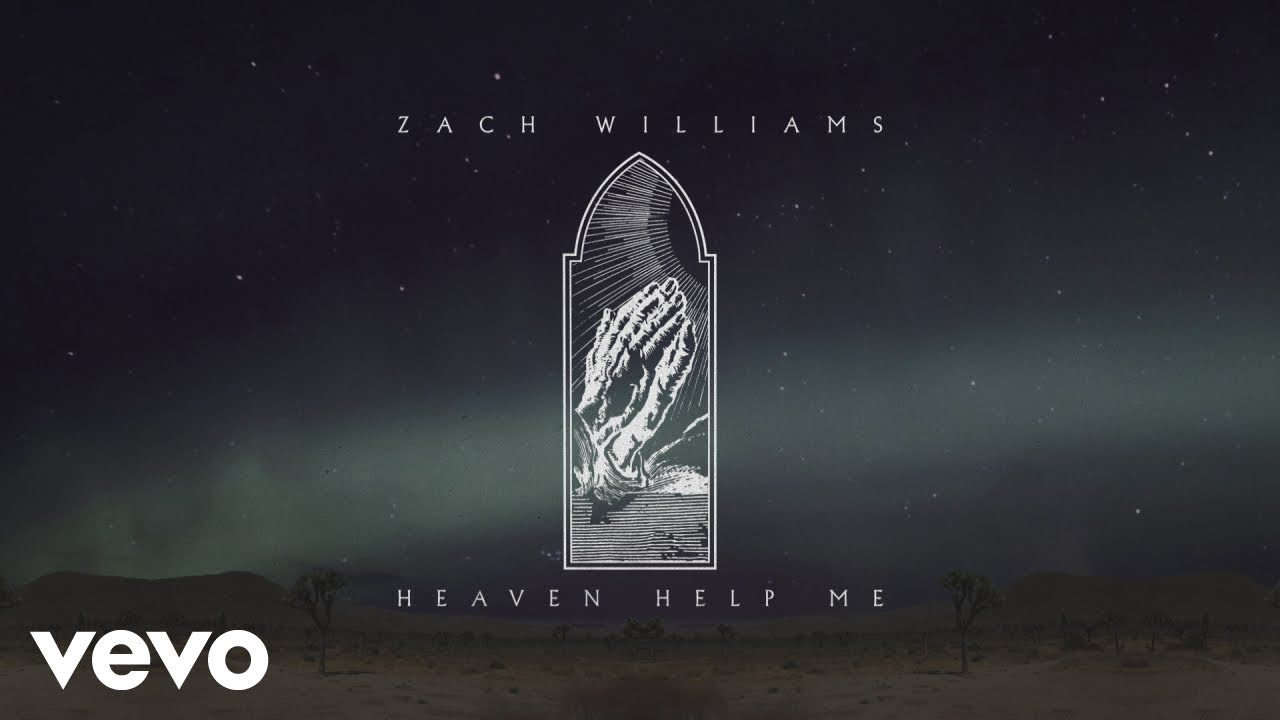 Heaven Help Me by Zach Williams