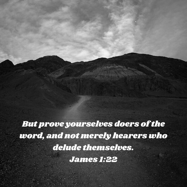 VOTD September 7 - But prove yourselves doers of the word, and not merely hearers who delude themselves. James 1:22 NASB