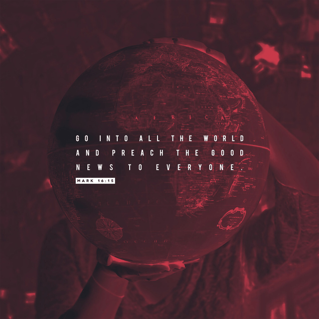 "VOTD September 18 - And He said to them, ""Go into all the world and preach the gospel to all creation. Mark‬ ‭16:15‬ ‭NASB‬‬"