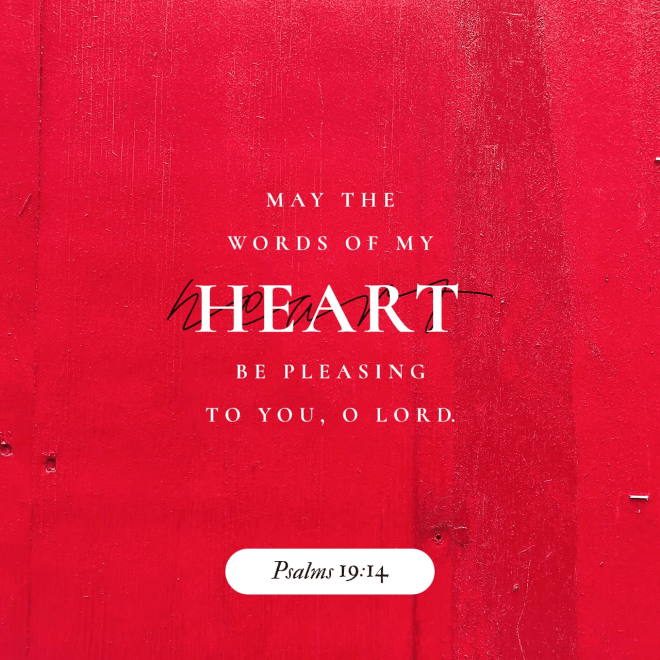 """VOTD November 21 - """"Let the words of my mouth and the meditation of my heart Be acceptable in Your sight, O LORD, my rock and my Redeemer."""" Psalms 19:14 NASB"""