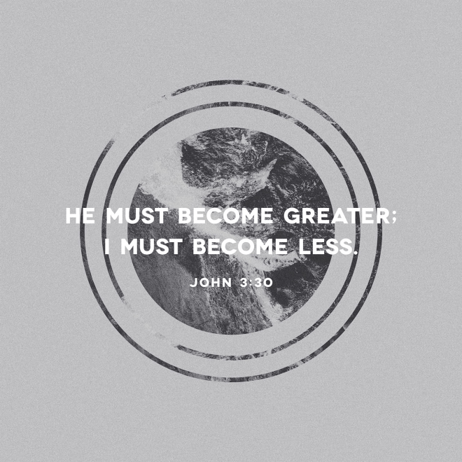 "VOTD December 1 - ""He must increase, but I must decrease."" John 3:30 NASB"