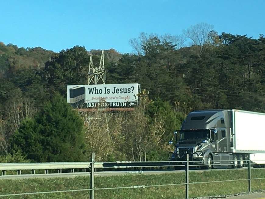 Who is Jesus billboard - I keep seeing this billboard on the interstate. There are a few others like them too.