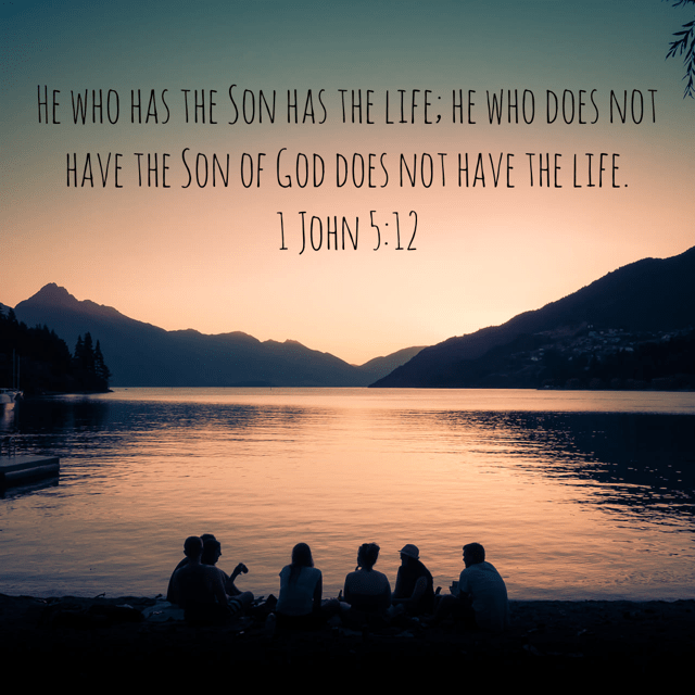 "VOTD December 15 - ""He who has the Son has the life; he who does not have the Son of God does not have the life."" ‭‭1 John‬ ‭5:12‬ ‭NASB‬‬"