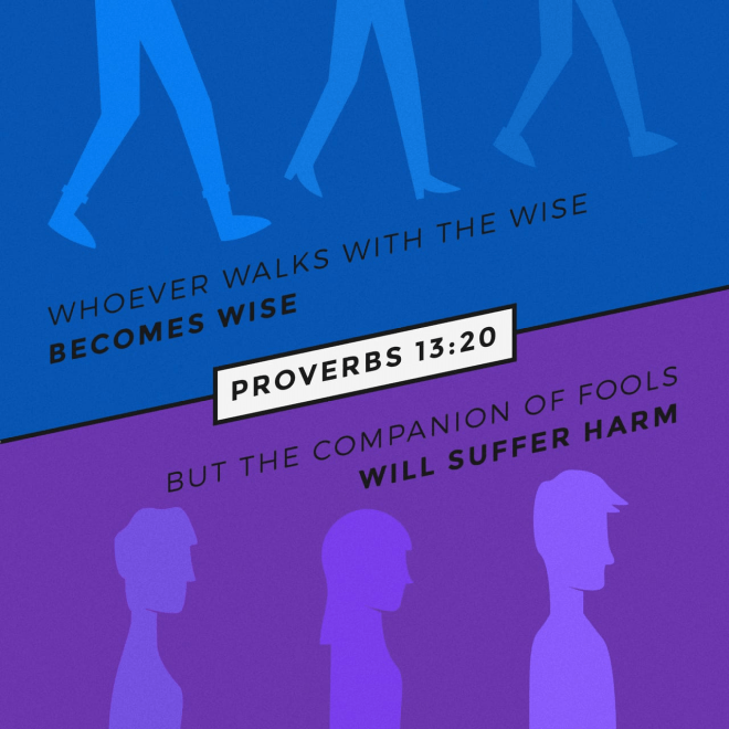 "VOTD December 31 - ""He who walks with wise men will be wise, But the companion of fools will suffer harm."" Proverbs 13:20 NASB"
