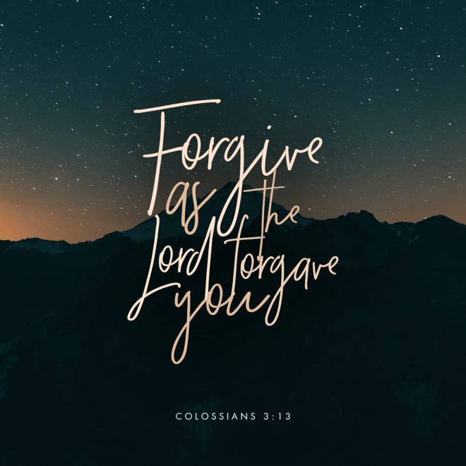"VOTD March 26 - ""bearing with one another, and forgiving each other, whoever has a complaint against anyone; just as the Lord forgave you, so also should you."" ‭‭Colossians‬ ‭3:13‬ ‭NASB‬‬"