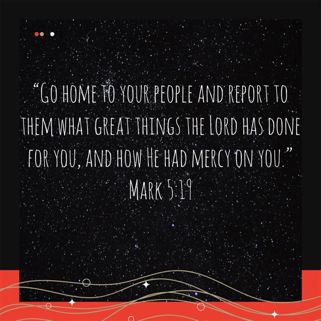 "VOTD March 17 - ""And He did not let him, but He *said to him, ""Go home to your people and report to them what great things the Lord has done for you, and how He had mercy on you."""" ‭‭Mark‬ ‭5:19‬ ‭NASB‬‬"