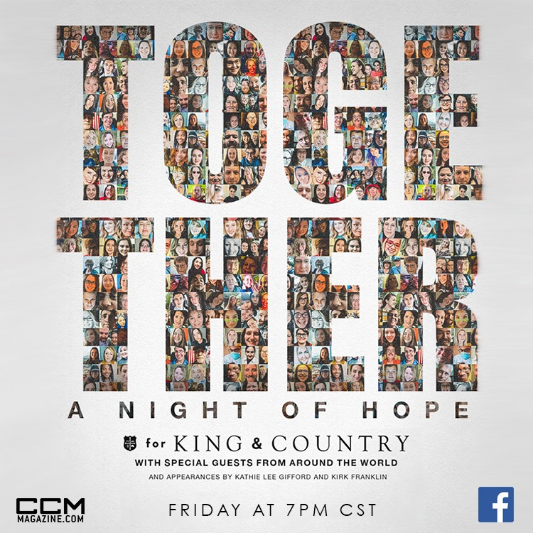 """""""TOGETHER: A Night of Hope."""" with For King and Country Live on CCM Magazine Facebook"""