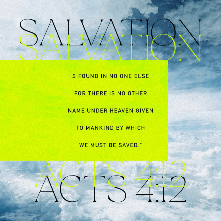 "VOTD April 13 - ""And there is salvation in no one else; for there is no other name under heaven that has been given among men by which we must be saved."" Acts‬ ‭4:12‬ ‭NASB‬‬"