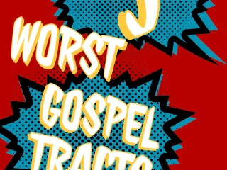 The 5 Worst Gospel Tracts In History - I share a list of the five worst gospel tracts in history. You might agree! #GospelTracts