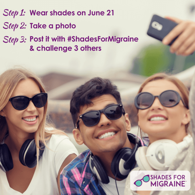 Shades for Migraines - Wear Shades, Take A Photo, Post on Social Media to help show support for Migraine Solidarity Day. #ShadesforMigraines #MigraineSolidarityDay #Migraines