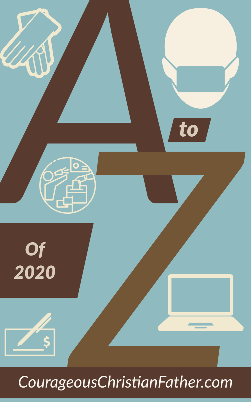 The A-Z of 2020 - This is an alphabet list of some things that pertain to the year 2020 using each letter of the alphabet from A-Z. Did your word make the list? #2020