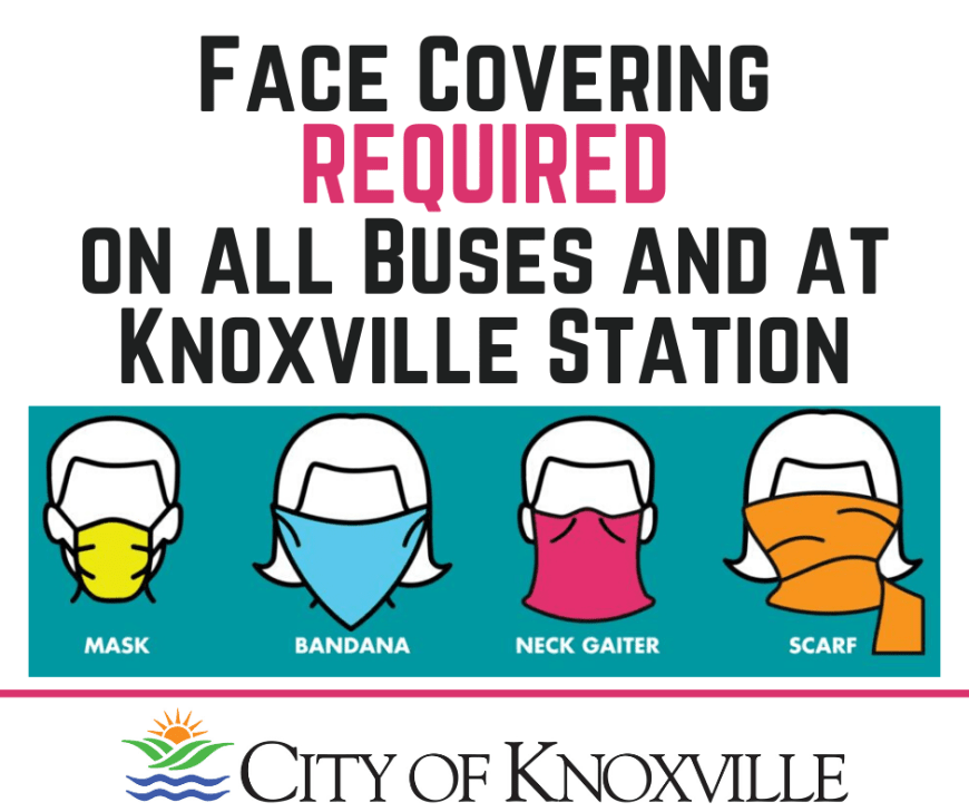 In the best interest of public health and to better comply with Mayor Indya Kincannon's Executive Order, beginning Monday, July 6, all passengers will be required to wear a face covering while on the bus.😷A simple bandana or light scarf will do. Masks will be available on the bus and at Knoxville Station. Let's work together to keep our community healthy.👍Thank you for doing your part! 🚌