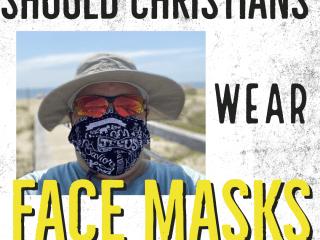 Should Christians Wear A Face Mask