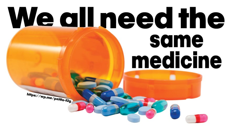We all need the same medicine to cure sin. It is the same medicine for EVERYONE! We just need to apply it! #BGBG2