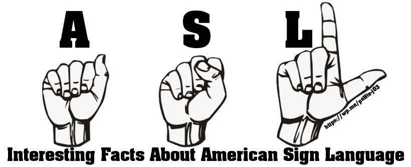 Interesting facts about American sign language - American Sign Language, or ASL, has helped millions of North Americans who are deaf or have family members who are deaf communicate with their loved ones and colleagues. #ASL #SignLanguage #AmericanSignLanguage